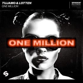 TUJAMO & LOTTEN - ONE MILLION